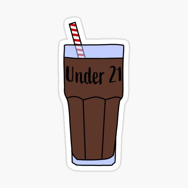 under 21, drink chocolate milk Sticker