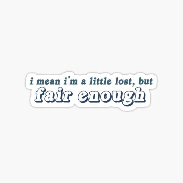 fair enough Sticker