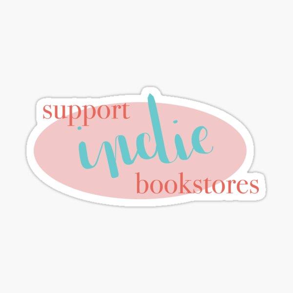Support Indie Bookstores Sticker