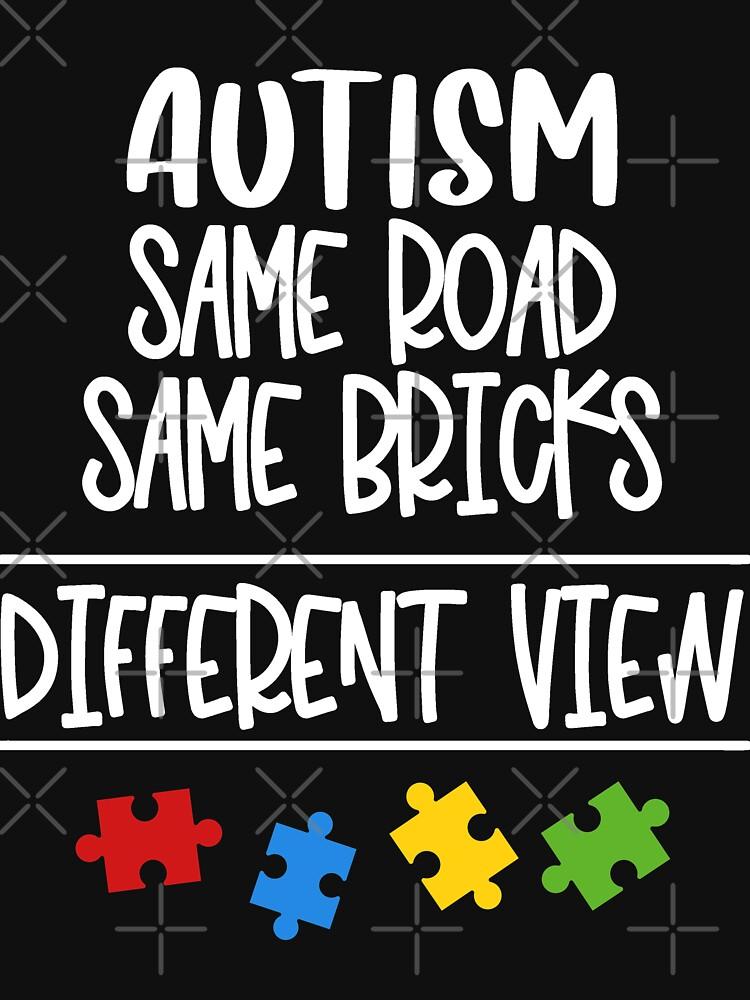 Autism Same Road Same Bricks But Different View by NextLVLShirts