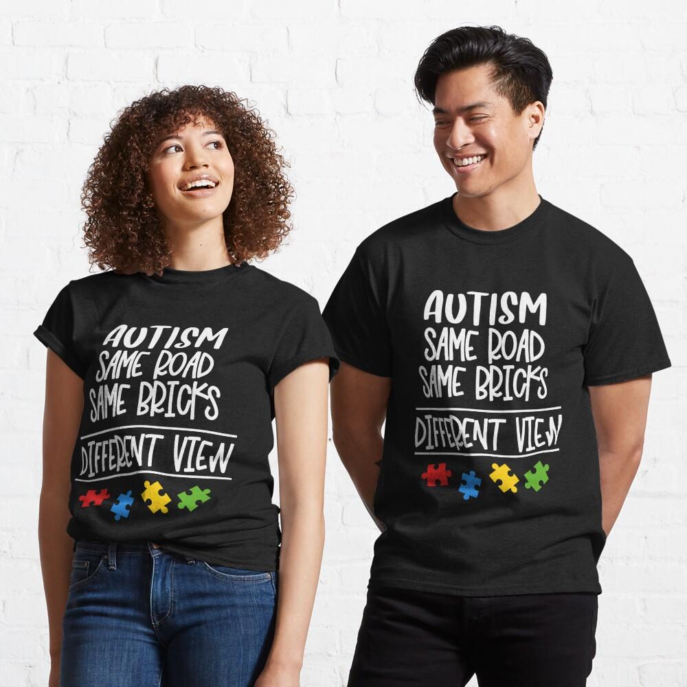 Autism Same Road Same Bricks But Different View Classic T-Shirt
