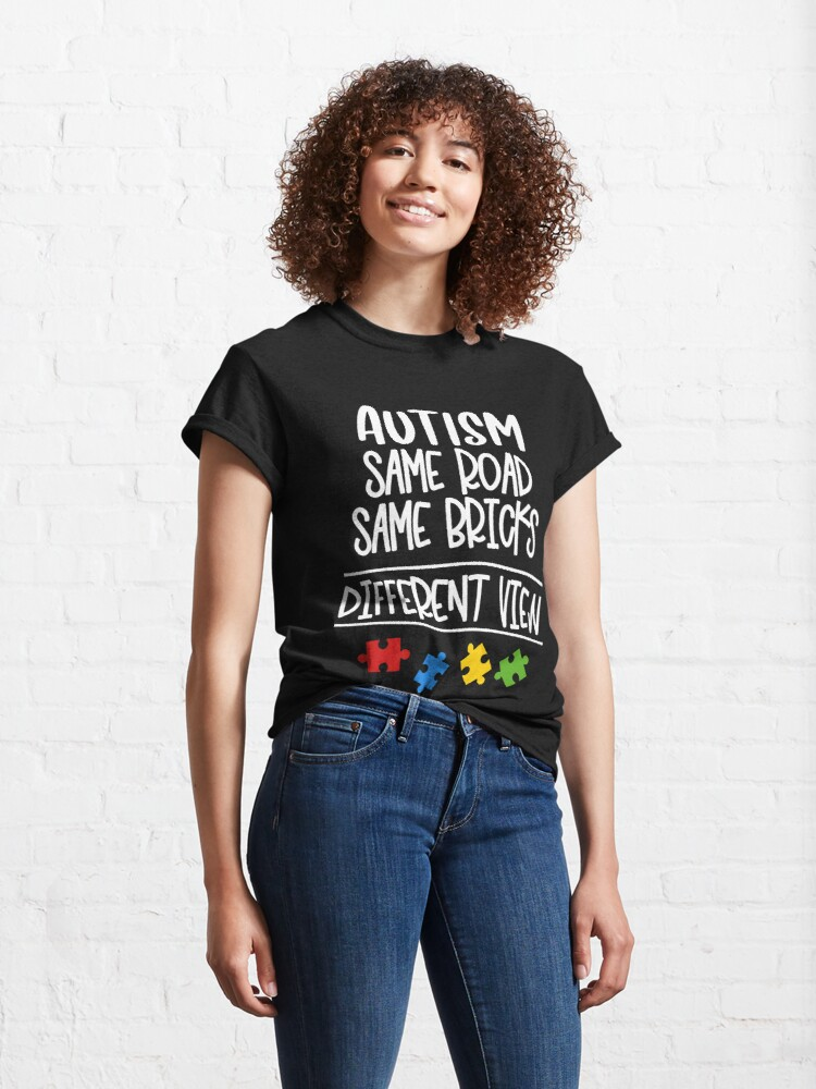 Alternate view of Autism Same Road Same Bricks But Different View Classic T-Shirt