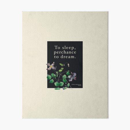 To Sleep Perchance To Dream Shakespeare Hamlet Quote Art Board Print