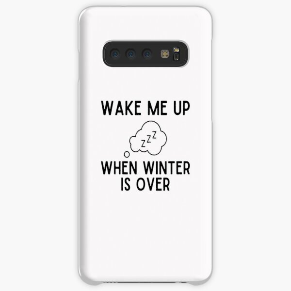 Wake Me Up When Winter Is Over Samsung Galaxy Snap Case