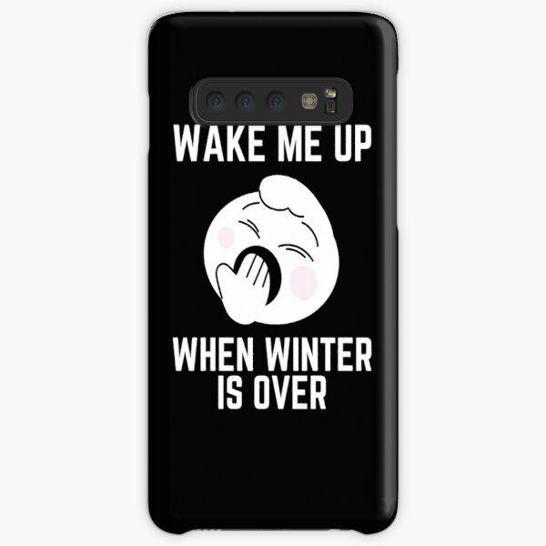 Wake Me Up When Winter Is Over, Fuuny winter is over Samsung Galaxy Snap Case