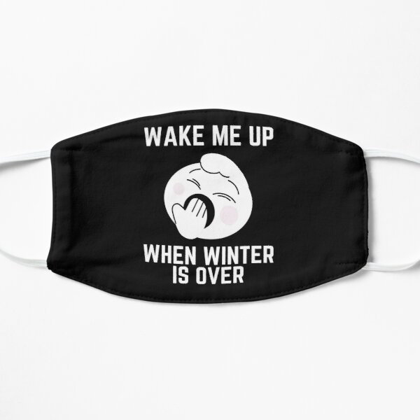 Wake Me Up When Winter Is Over, Fuuny winter is over Mask