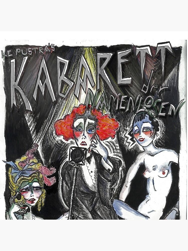 Le Pustra's Kabarett der Namenlosen by dasKabarett