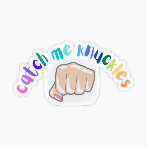 Catch Me Knuckles- Norris Nuts Stickers  Transparent Sticker
