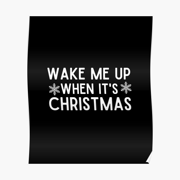 Wake Me Up When It's Christmas, New Year, Happy New Year, Toddler Christmas, Ladies Christmas, Matching Christmas, Funny Poster