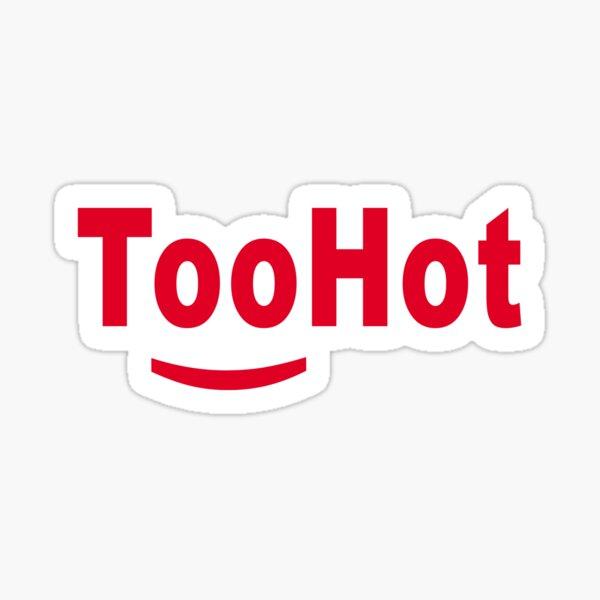 Too Hot Sticker
