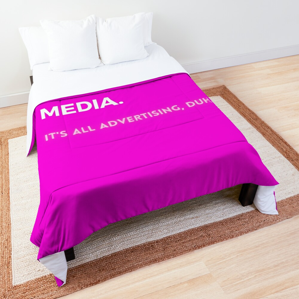 Social Media Design Pink - There's No Such Thing As Social Media - It's All Advertising, Duh. Comforter