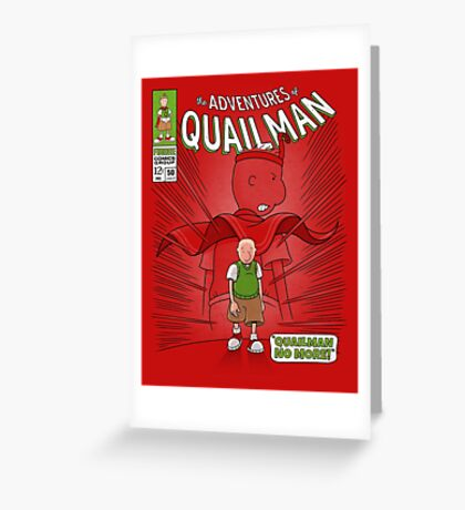 Quailman No More! Greeting Card
