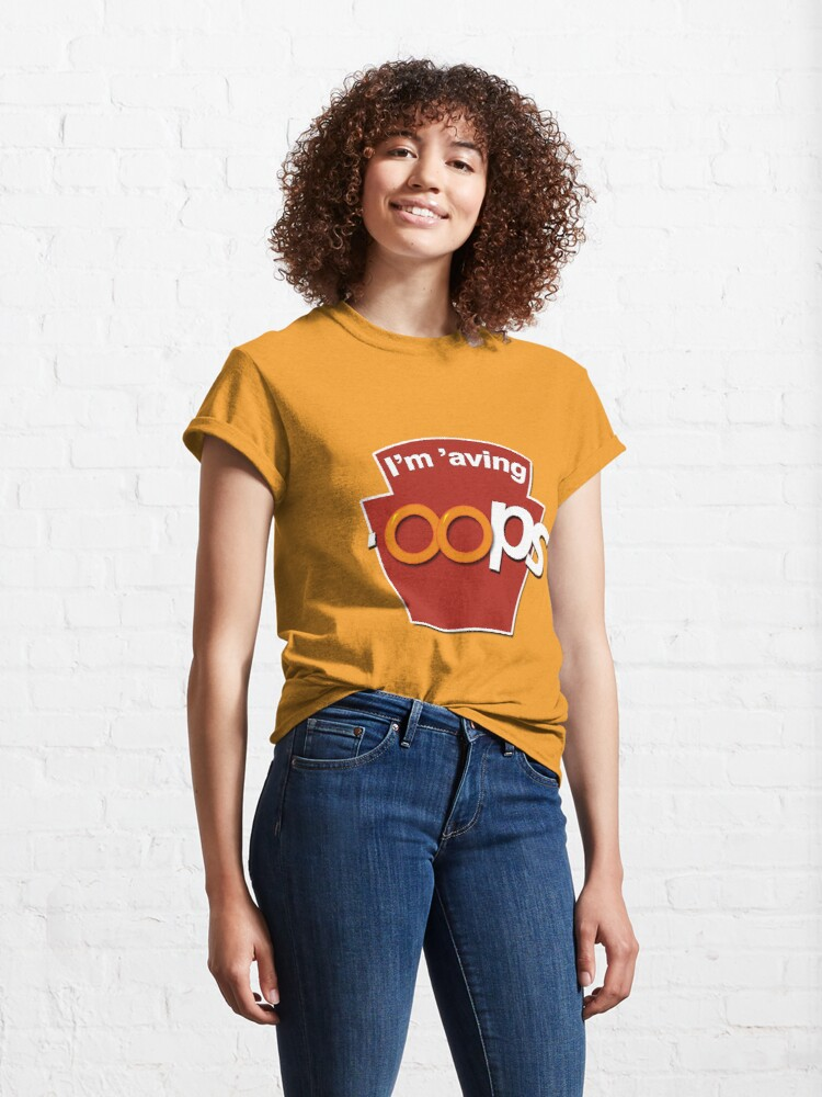 Alternate view of I'm 'aving 'oops Classic T-Shirt