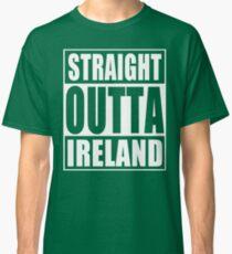 Straight Outta Ireland Classic T-Shirt