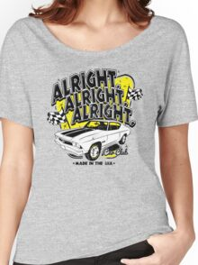 Alright, Alright, Alright Women's Relaxed Fit T-Shirt