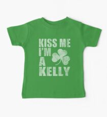 Kiss Me I'm A Kelly St Patrick's Day Baby Tee