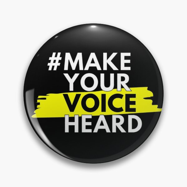 Make Your Voice Heard Pin