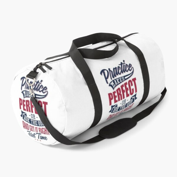 Practice makes Perfect - Or Ask The ODP And Get It Right First Time Duffle Bag