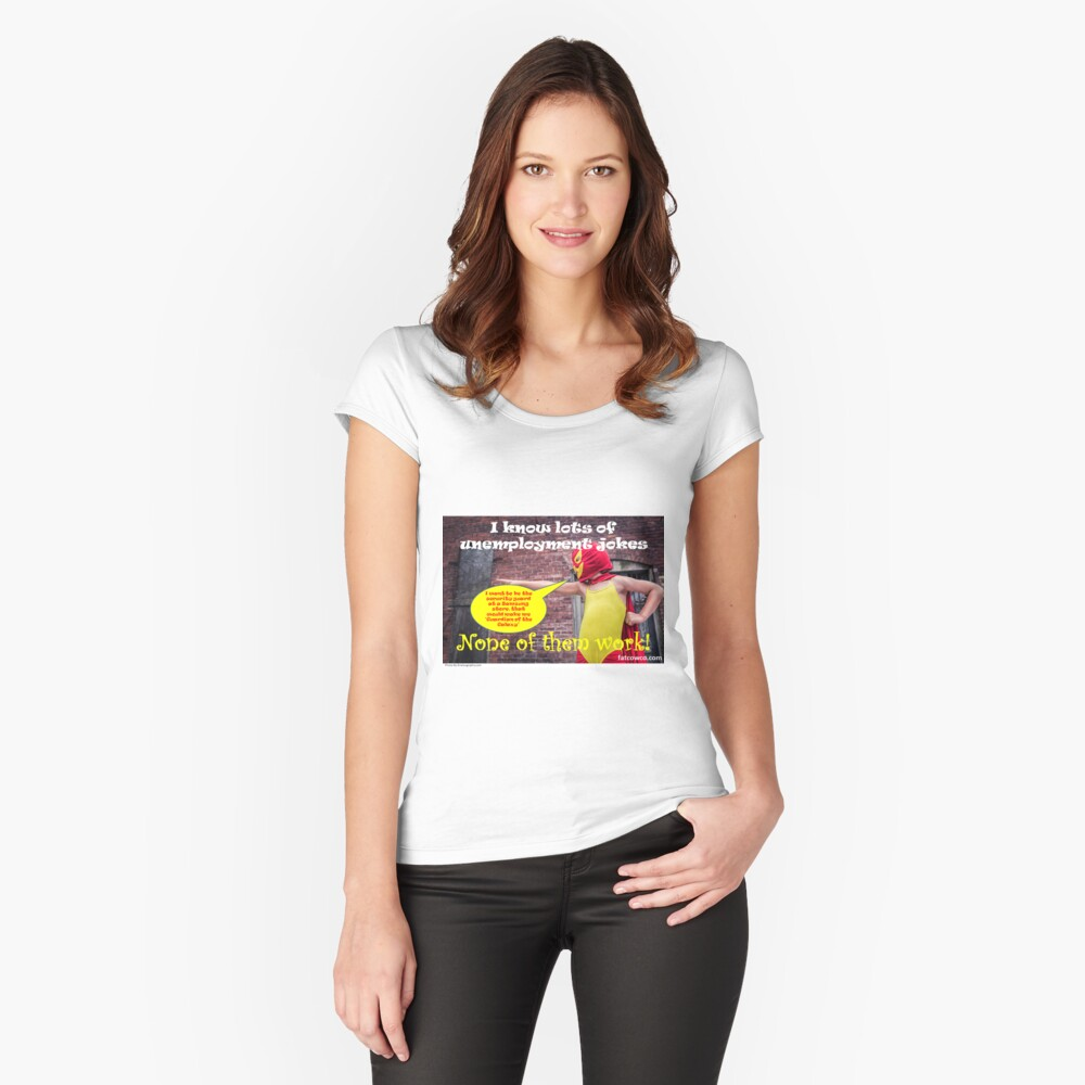 Unemployment Fitted Scoop T-Shirt