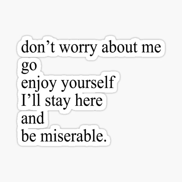 don't worry about me Sticker