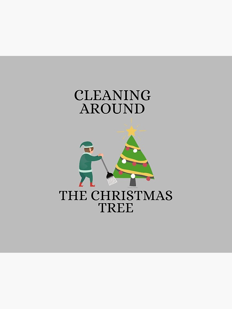 Cleaning Around The Christmas Tree Housekeeping Humor by SavvyCleaner