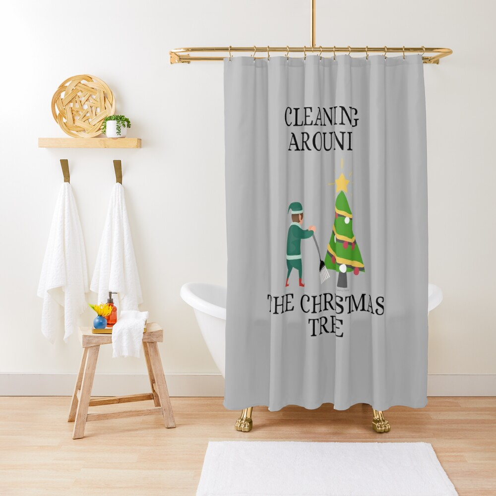 Cleaning Around The Christmas Tree Housekeeping Humor Shower Curtain