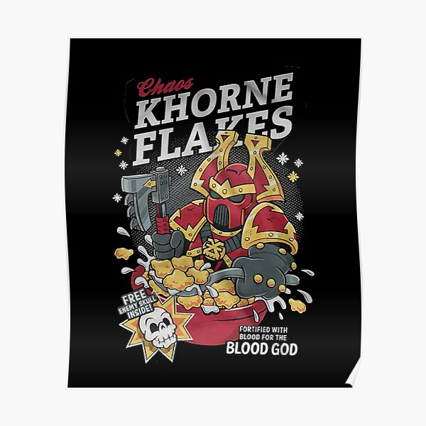 Chaos khorne flakes Fortified with blood for the blood god Poster