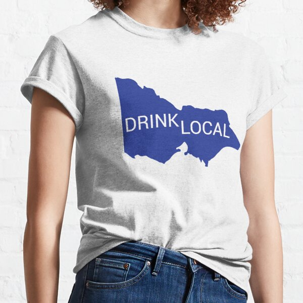 Drink Local VIC state Classic T-Shirt
