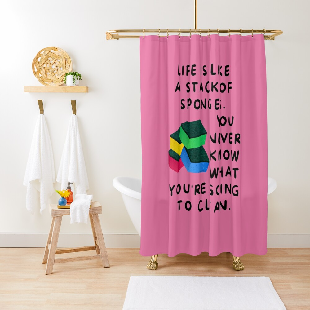 Life is Like a Stack of Sponges Housekeeping Humor Shower Curtain