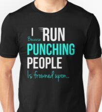 I RUN Because Punching People is frowned upon... Slim Fit T-Shirt
