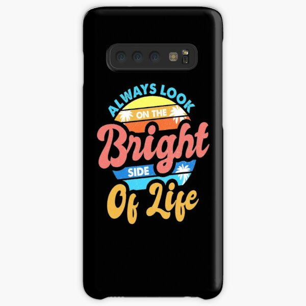 Always Look On The Bright Side Of Life Positivity Samsung Galaxy Snap Case