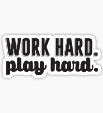 Work Hard Play Hard Sticker