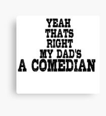 Comedian Funny Stand Up Dad Canvas Print