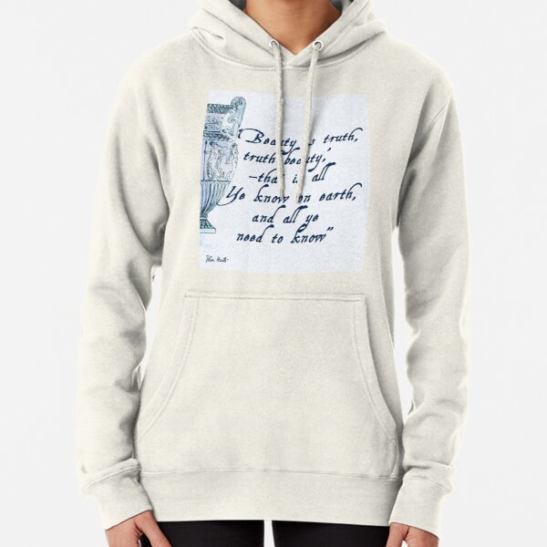 John Keats 'Beauty is Truth' quotation Pullover Hoodie