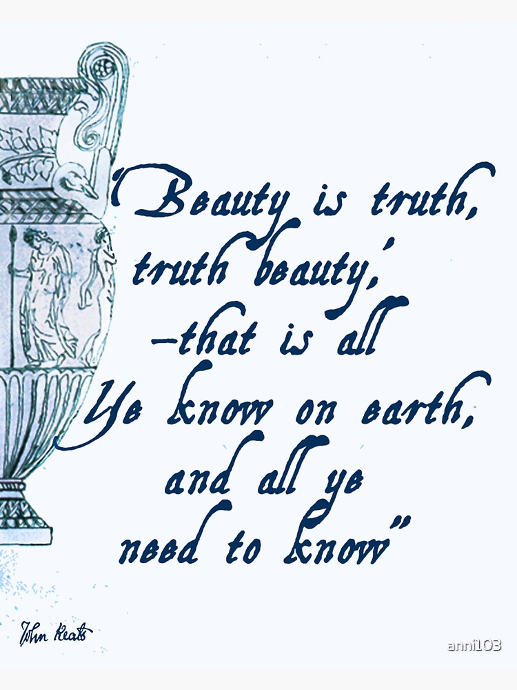 John Keats 'Beauty is Truth' quotation by anni103