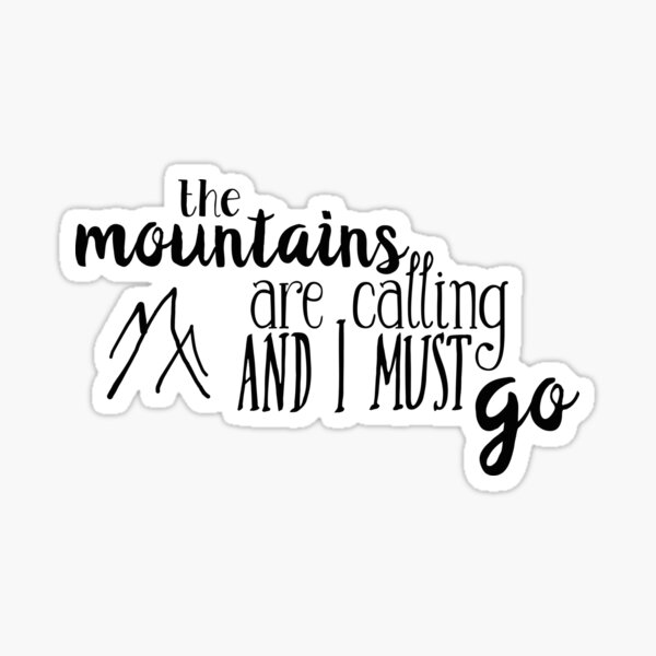 the mountains are calling and i must go v3 Sticker