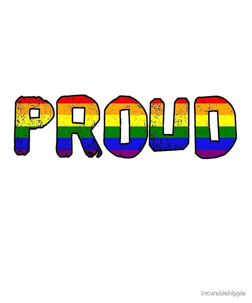 PROUD rainbow flag LGBT by incurablehippie