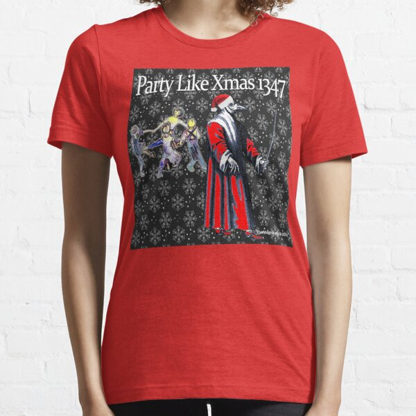 Party Like Xmas 1347 Essential T-Shirt