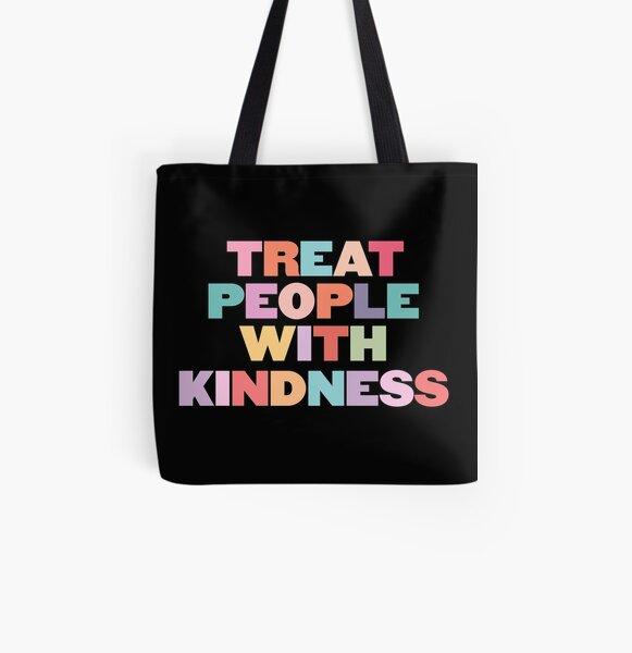Tratar a las personas con amabilidad Bolsa estampada de tela