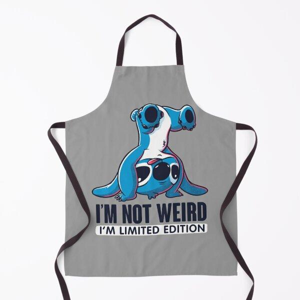 I'm Not Weird I'm Limited Edition Funny Stitch Apron