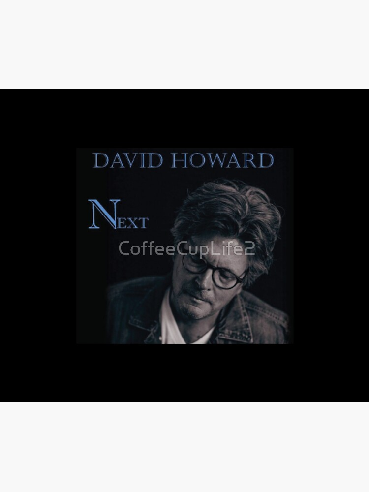 David Howard Next by CoffeeCupLife2