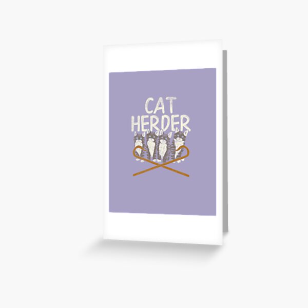 Cat Herder Of Cats  Greeting Card
