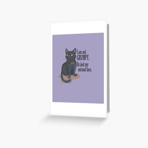 Cat not grumpy that is normal face Greeting Card
