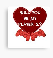 Will you be my player 2? Canvas Print