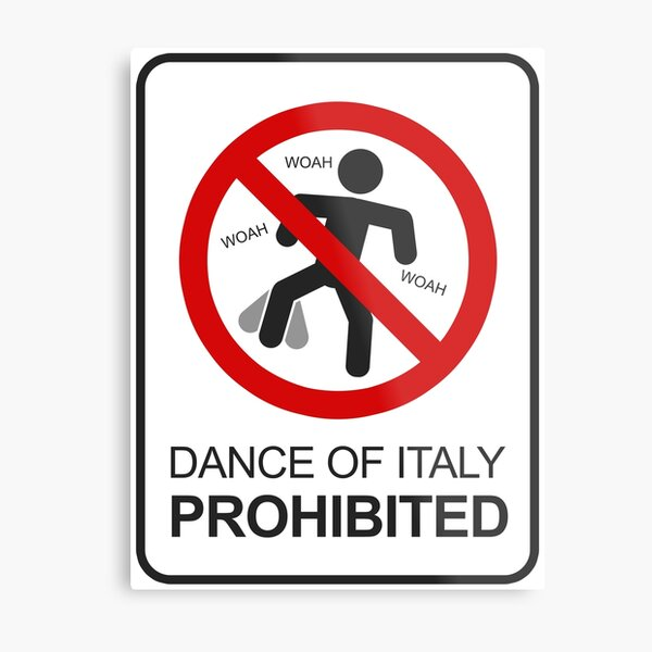 Dance of Italy Prohibited Sign Metal Print