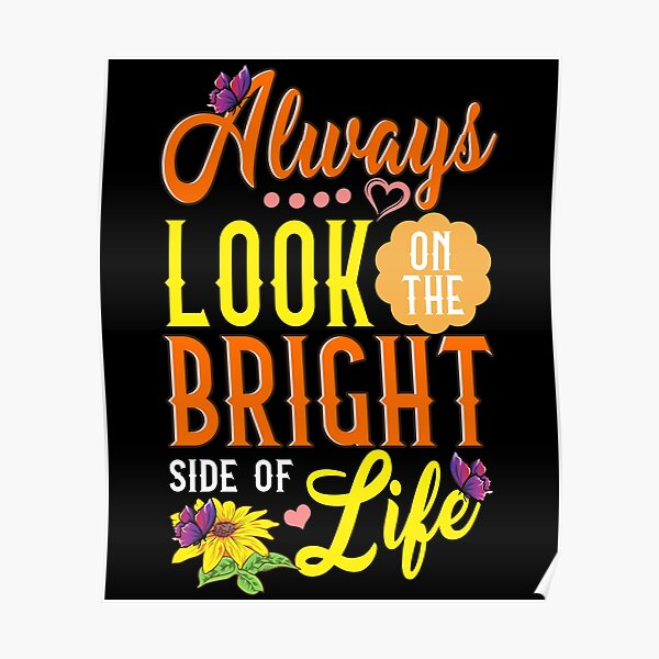 Cute Always Look On The Bright Side Of Life Poster