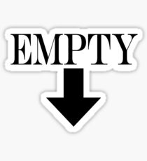 Empty, Hollow, Hungry, Thirsty, on Black Sticker