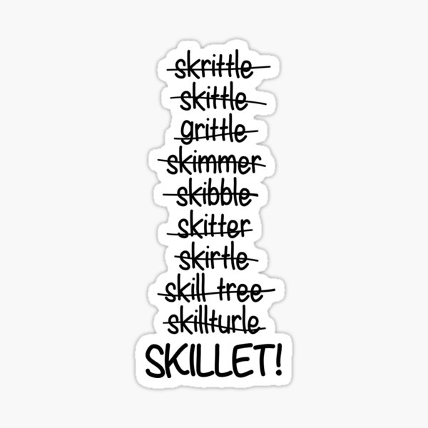 Skrittle Skittle Skitter SKILLET! (white) Sticker