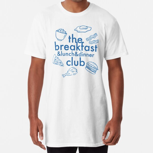 The Breakfast (Lunch&Dinner) Club Long T-Shirt