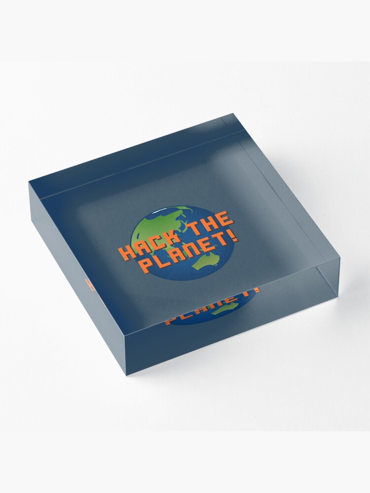 Alternate view of Hack The Planet! - Hackers Design Acrylic Block